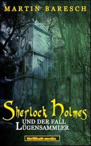"""Neues von Martin Baresch: """"Sherlock Holmes und der Fall Lügensammler"""""""